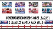 Mixed Skybet League 1 & 2 Banner Pack vol.3 by uomomagnetico
