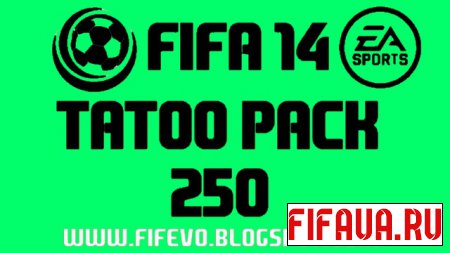 [FIFA 14] Tatoo Pack 250 - RELEASED
