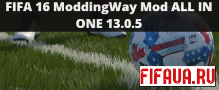FIFA 16 ModdingWay Mod ALL IN ONE 13.0.5 - торрент
