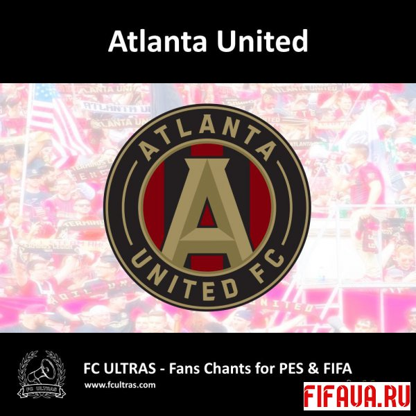 PES 2019 FC Ultras - Fans Chants - Atlanta United